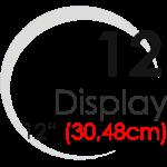 "Displays 12"" (30,48cm)"